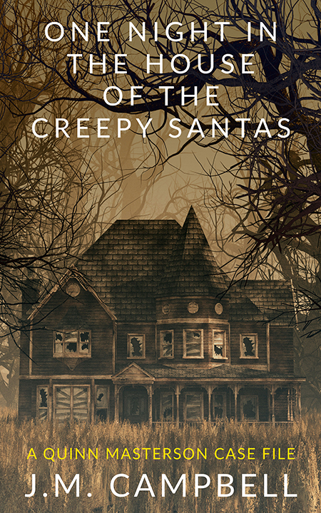 One Night in the House of the Creepy Santas by James M. Campbell