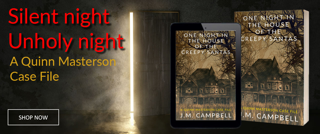 One Night in the House of the Creepy Santas: A Quinn Masterson Case File by James M. Campbell