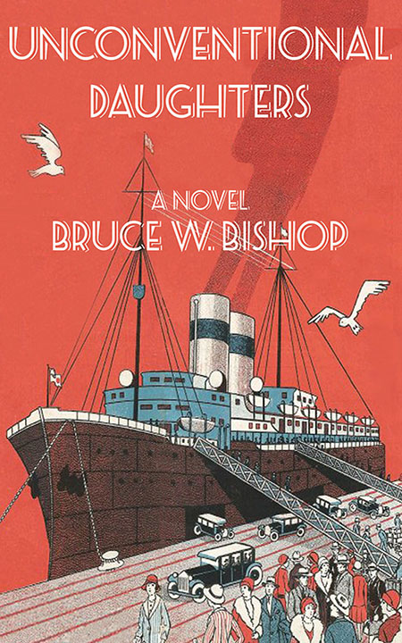 Unconventional Daughters by Bruce W. Bishop