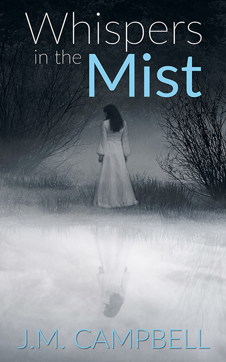 Whispers in the Mist by James M. Campbell